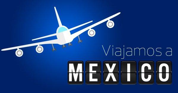 Viajamos a Mexico