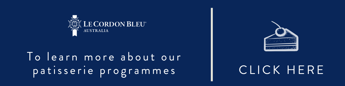 Learn more about Le Cordon Bleu Australia Patisserie Programmes